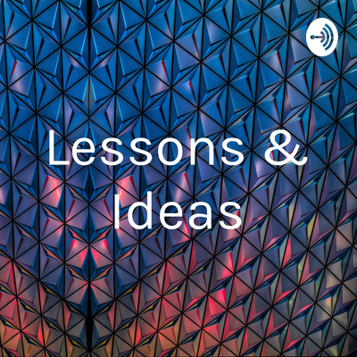 Lessons & Ideas