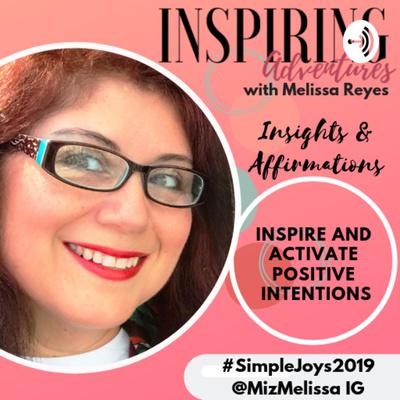 Inspiring Adventures with Melissa Reyes