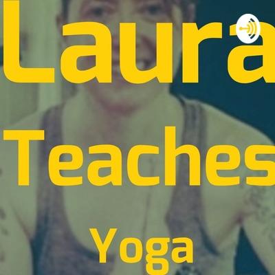 Laura Teaches Yoga