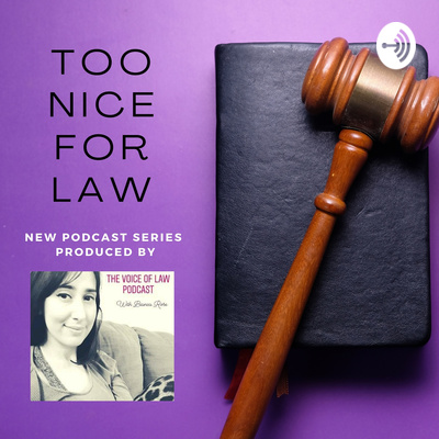 Too Nice For Law, Produced by The Voice of Law Podcast