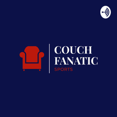 Couch Fanatic Sports Podcast