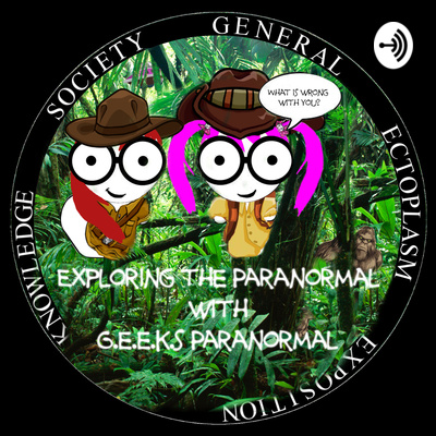Exploring the Paranormal w/ G.E.E.K.S. Paranormal!!