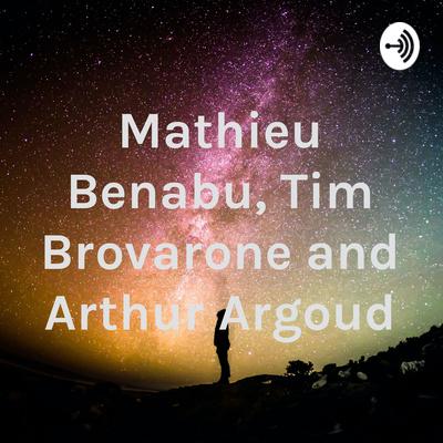Mathieu Benabu, Tim Brovarone and Arthur Argoud