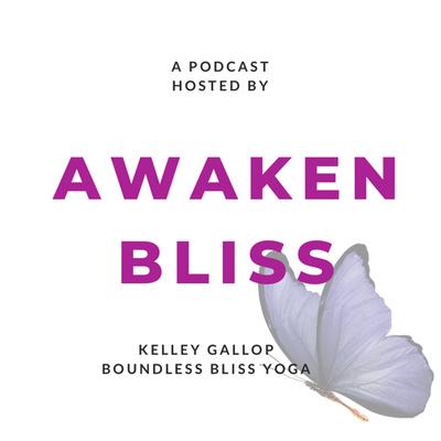 Awaken Bliss: The Boundless Bliss Yoga Podcast