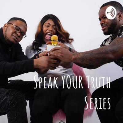 Speak YOUR Truth Series