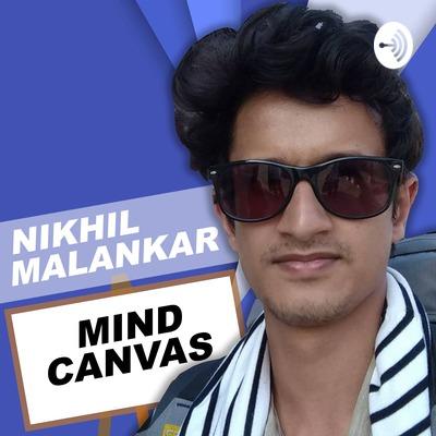 Nikhil Malankar Mind Canvas