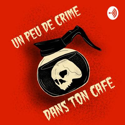 Un peu de crime dans ton café