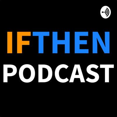 IfThen Podcast