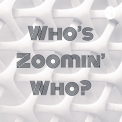 Who's Zoomin' Who?
