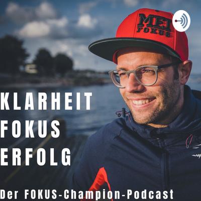 FOKUS-Champion-Podcast - Klarheit, Fokus und Erfolg mit Dennis Michaelsen