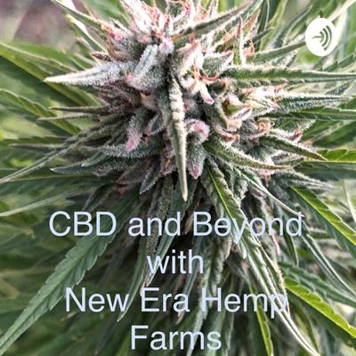 CBD and Beyond with New Era Hemp Farms