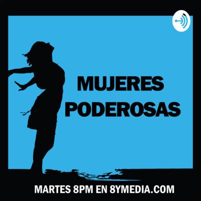 Mujeres poderosas - 8yMedia