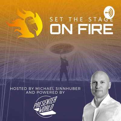 Set The Stage on Fire with Michael (powered by PRESENTER.WORLD)