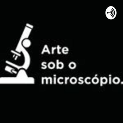 Arte sob o Microscópio