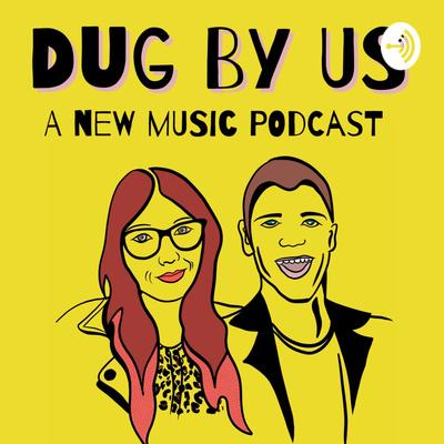 Dug By Us