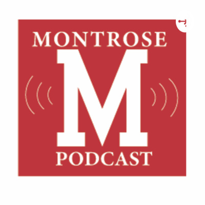 Montrose Podcast