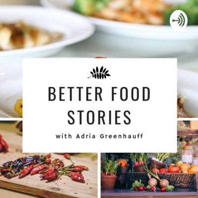 Better Food Stories