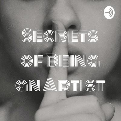 Secrets of Being an Artist
