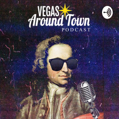 Vegas Around Town Podcast