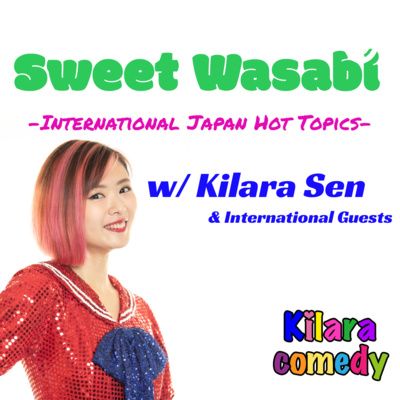 Sweet Wasabi -International Japan Topics- by Kilaracomedy
