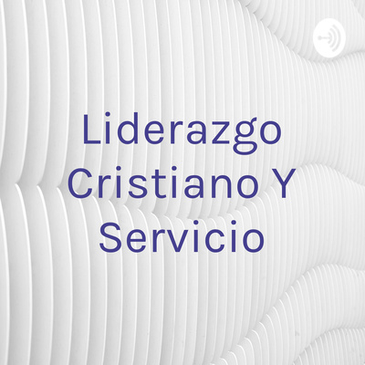 Liderazgo Cristiano Y Servicio