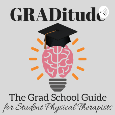 GRADitude: The Grad School Guide for Student Physical Therapists