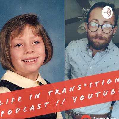 Life in Trans*ition Podcast