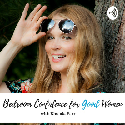 Bedroom Confidence for Good Women