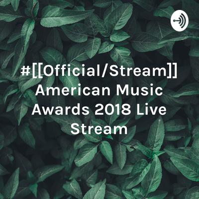 #[[Official/Stream]] American Music Awards 2018 Live Stream