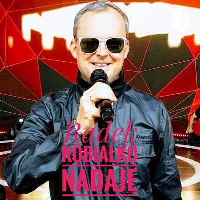 Radek Kobiałko Nadaje