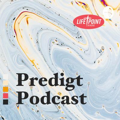 Lifepoint Kirche Obersulm Predigtpodcast