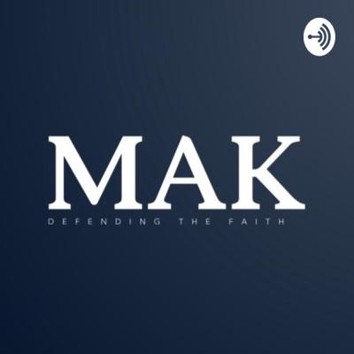 MAK: Defending The Faith