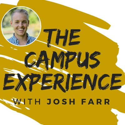 The Campus Experience with Josh Farr
