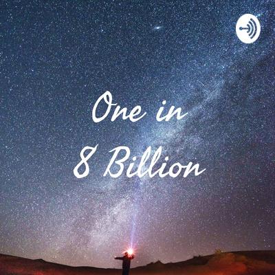 One in 8 Billion
