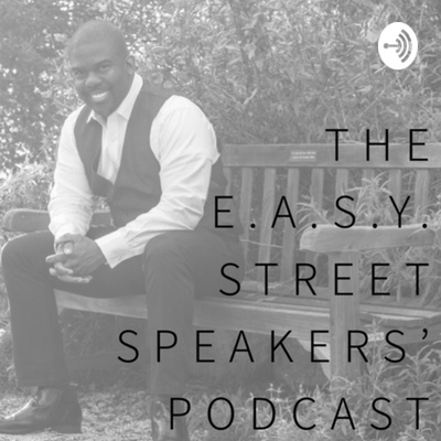 The E.A.S.Y. Street Speaker's Podcast
