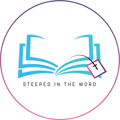 Steeped in the Word