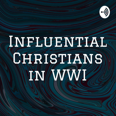 Influential Christians in WWI