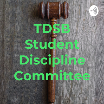 TDSB Student Discipline Committee