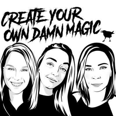 Create Your Own Damn Magic