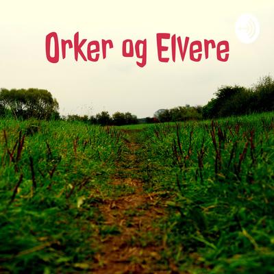 Orker og Elvere