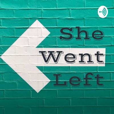 She Went Left