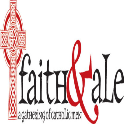 Faith & Ale Podcast: Conversations for Catholic Men