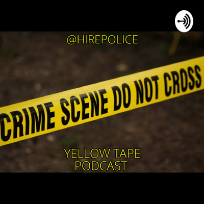 Yellow Tape Podcast by Hire Police