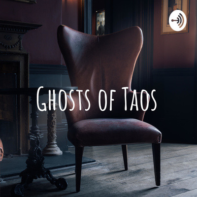 Ghosts of Taos