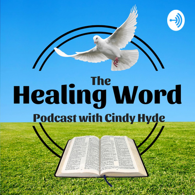 The Healing Word Podcast with Cindy Hyde