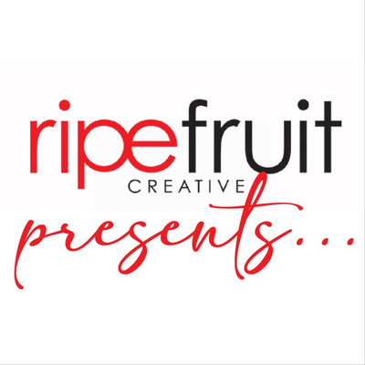 Ripefruit Creative presents...