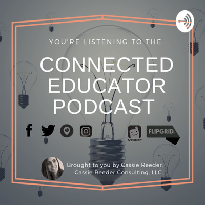 The Connected Educator Podcast