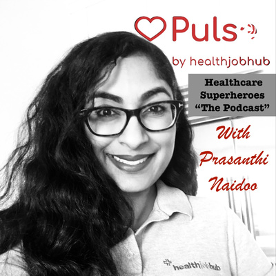 """Pulse by healthjobhub with Prasanthi Naidoo - Healthcare Superheroes - """"The Podcast"""" - Live Stories"""