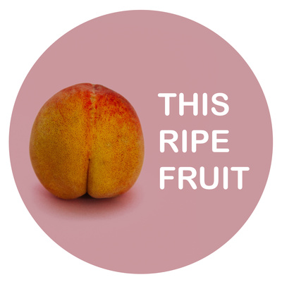 This Ripe Fruit