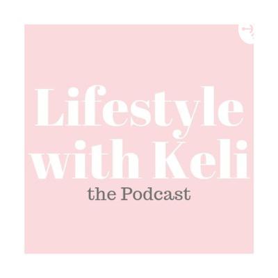 Lifestyle with Keli
